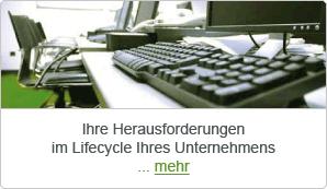 Ihre Herausforderungen im Lifecycle Ihres Unternehmens