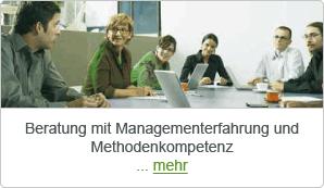 Beratung mit Managementerfahrung und Methodenkompetenz